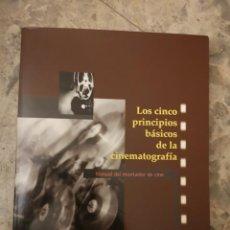 Libros: LOS CINCO PRINCIPIOS BÁSICO DE LA CINEMATOGRAFIA. Lote 238338860