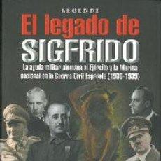 Libri: EL LEGADO DE SIGFRIDO. LA AYUDA MILITAR ALEMANA AL EJÉRCITO Y LA MARINA NACIONAL EN LA GUERRA CIVIL. Lote 240558010