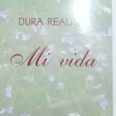 Libros: MERCEDES MEORO LORENTE DURA REALIDAD. MI VIDA. Lote 242227135