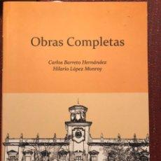 Libros: OBRAS COMPLETAS. CARLOS BARRETO HERNÁNDEZ. HILARIO LÓPEZ MONROY. VILLANUEVA DEL FRESNO. BADAJOZ.. Lote 243088990