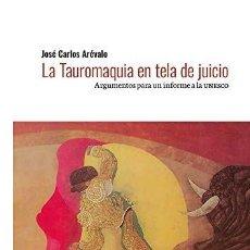 Livres: LA TAUROMAQUIA EN TELA DE JUICIO ARÉVALO DÍAZ DE QUIJANO, JOSÉ CARLOS ALTA SIERRA EDICIONES S.L.,. Lote 243119325