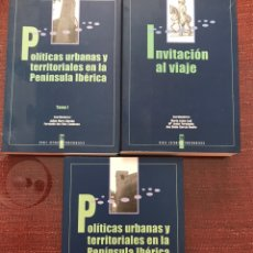 Libros: POLÍTICAS URBANAS Y TERRITORIALES EN LA PENÍNSULA IBÉRICA E INVITACIÓN AL VIAJE.. Lote 243193425