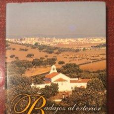 Libros: LIBRO BADAJOZ AL EXTERIOR. 25 RUTAS.. Lote 243331785