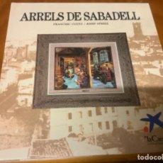 Libros: ARRELS DE SABADELL DE FRANCESC CUETO I JOSEP GORRIZ. Lote 243929665