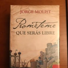 Libros: PROMETEME QUE SERAS LIBRE. DE JORGE MOLIST.. Lote 245097685