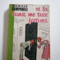 Libros: LA LUNA ME TRAE FORTUNA. ACHILLE CAMPANILE.. Lote 245199260
