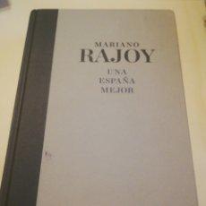 Libros: MARIANO RAJOY - UNA ESPAÑA MEJOR. Lote 246015805