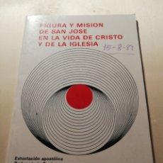 Libros: FIGURA Y MISIÓN DE SAN JOSÉ EN LA VIDA DE CRISTO Y DE LA IGLESIA. Lote 246130590