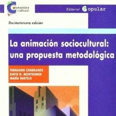 Libros: LA ANIMACIÓN SOCIOCULTURAL: UNA PROPUESTA METODOLÓGICA - PROMOCIÓN CULTURAL. Lote 247091330