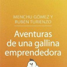 Libros: AVENTURAS DE UNA GALLINA EMPRENDEDORA, VIVIR MEJOR EN EL TRABAJO. TAPA BLANDA. Lote 247093275
