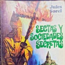 Libros: SECTAS Y SOCIEDADES SECRETAS, JULES SOREL - 1970 - EDICIONES CEDRO - BARCELONA. Lote 247176595