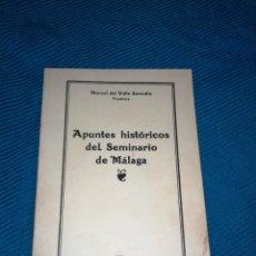 Libros: APUNTES HISTÓRICOS DEL SEMINARIO DE MÁLAGA, MANUEL DEL VALLE, PRESBÍTERO.. Lote 247212465