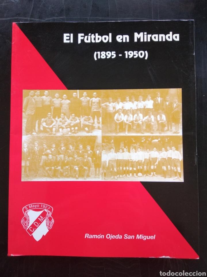 MIRANDA DE EBRO , EL FÚTBOL EN MIRANDA 1895 . 1950 , MIRANDÉS , ETC (Libros nuevos sin clasificar)
