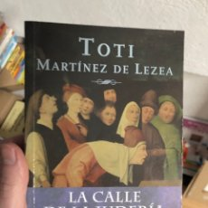 Livres: TOTI MARTINEZ DE LEZEA LA CALLE DE LA JUDERÍA UNA FAMILIA JUDÍOCONVERSA EN EL SIGLO XV. Lote 248205060