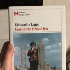 Libros: LLÁMAME BROOKLYN EDUARDO LAGO PERMISO NADAL 2006 DESTINO. Lote 248206015