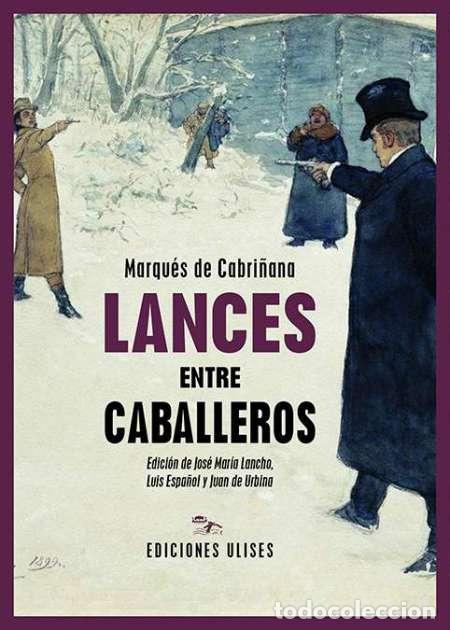 LANCES ENTRE CABALLEROS. MARQUÉS DE CABRIÑANA. NUEVO (Libros nuevos sin clasificar)