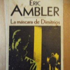 Libros: LA MASCARA DE DIMITRIOS DE ERIC AMBLER. Lote 249010130