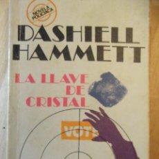Libros: LA LLAVE DE CRISTAL DE DASHIELL HAMMETT (POLICIACA). Lote 249012360
