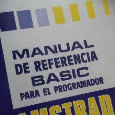 Libros: LIBRO MANUAL DE REFERENCIA BASIC PARA EL ORDENADOR CPC-464. Lote 249013220