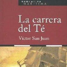 Livros: LA CARRERA DEL TÉ.- SAN JUAN, VÍCTOR. Lote 250258975