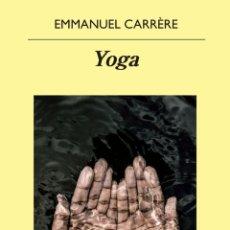Libros: YOGA. EMMANUEL CARRÈRE.-NUEVO. Lote 251282965
