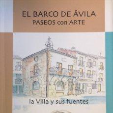 Libros: EL BARCO DE AVILA. PASEOS CON ARTE. LA VILLA Y SUS FUENTES. NUEVO.. Lote 251441005