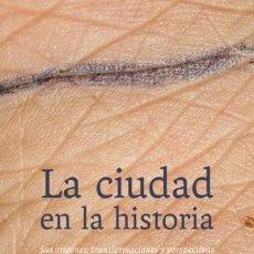Livros: LA CIUDAD EN LA HISTORIA: SUS ORÍGENES, TRANSFORMACIONES Y PERSPECTIVAS LEWIS MUMFORD PEPITAS DE CAL. Lote 251505170