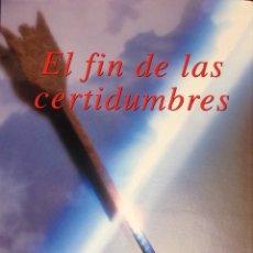 Libros: EL FIN DE LAS CERTIDUMBRES. ILYA PRIGOGINE. ED. TAURUS 2001. NUEVO, IMPECABLE. Lote 251919590