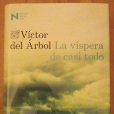 Libros: LA VÍSPERA DE CASI TODO VÍCTOR DEL ÁRBOL 1 EDICIÓN FEB 2016. Lote 252076530