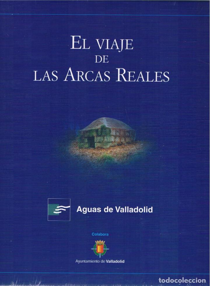 EL VIAJE DE LAS ARCAS REALES . AGUAS DE VALLADOLID.NUEVO (Libros nuevos sin clasificar)