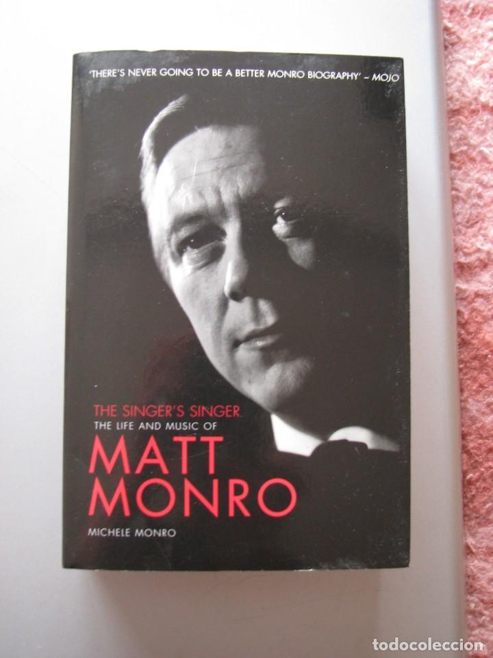 LIBRO MATT MONRO, THE SINGER´S SINGER, BIOGRAFÍA DE MICHELE MONRO, EDICIÓN INGLÉS, NUEVO A ESTRENAR (Libros nuevos sin clasificar)