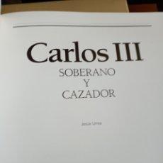 Libros: CARLOS III SOBERANO Y CAZADOR CAZA NÚMERO BAJO DE LA SERIE. Lote 252971160