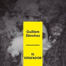 Livres: LIBRO EL ESTAFADOR DE GUILLEM SÁNCHEZ CRÓNICA NEGRA ESTAFADOR DE MUJERES CRIMEN REAL. Lote 268170139