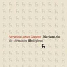 Libros: DICCIONARIO DE TÉRMINOS FILOLÓGICOS. - LÁZARO CARRETER, FERNANDO.. Lote 254634970