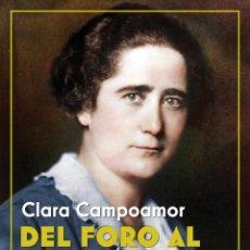 Libros: DEL FORO AL PARLAMENTO. CLARA CAMPOAMOR.-NUEVO. Lote 255366930