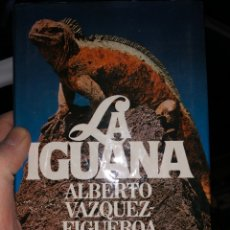 Libros: LA IGUANA - ALBERTO VAZQUEZ FIGUEROA. Lote 255592850