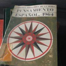 Libros: PENSAMIENTO ESPAÑOL 1964 GONZALO FERNÁNDEZ DE LA MORA. Lote 255600600