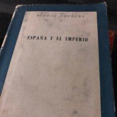 Libros: ESPAÑA Y EL IMPERIO BOHDAN CHUDOBA. Lote 255601835
