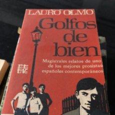 Libros: LAURO OLMO - GOLFOS DE BIEN. Lote 255602155