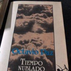 Libros: TIEMPO NUBLADO OCTAVIO PAZ. Lote 255602990