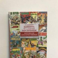 Libros: CUANDO DAREDEVIL SE LLAMABA DAN DEFENSOR - HISTORÍA DE EDICIONES VÉRTICE - ALFONS MOLINÉ. Lote 255604390