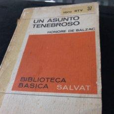 Libros: UN ASUNTO TENEBROSO BALZAC. Lote 255605175