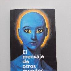 Libros: EL MENSAJE DE OTROS MUNDOS. EDUARDO PONS. SIETE DIAS CON EXTRATERRESTRES. OVNI. LEER. Lote 257470000