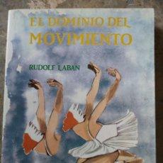 Libros: EL DOMINIO DEL MOVIMIENTO RUDOLF LABAN. Lote 257708950