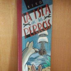 Livros: KEKO. LA ISLA DE LOS PERROS. Lote 257713450