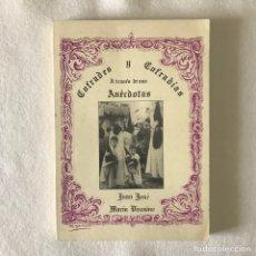 Libros: SEMANA SANTA SEVILLA. LIBRO. COFRADES Y COFRADÍAS A TRAVÉS DE SUS ANÉCDOTAS - J. JOSÉ MARÍN VIZCAINO. Lote 258500050