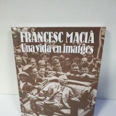 Livros: LIBRO FRANCESC MACIA UNA VIDA EN IMATGES. Lote 259229945