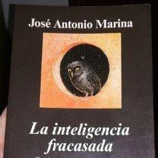 Libros: LA INTELIGENCIA FRACASADA DE JOSE ANTONIO MARINA. Lote 259839180