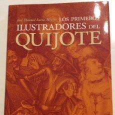 Livres: LOS PRIMEROS ILUSTRADORES DEL QUIJOTE JOSÉ MANUEL LUCIA MEGIAS OLLERO& RAMOS. Lote 259950450