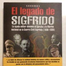 Libros: EL LEGADO DE SIGFRIDO AYUDA MILITAR ALEMANA EN LA GUERRA CIVIL ESPAÑOLA. Lote 259953160